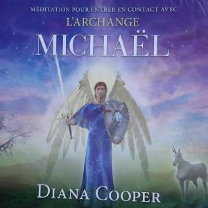 MEDITATION DE L'ARCHANGE MICHAEL DE DIANA COOPER